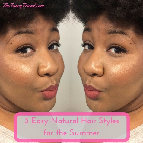 3 Easy Natural Hair Styles for the Summer